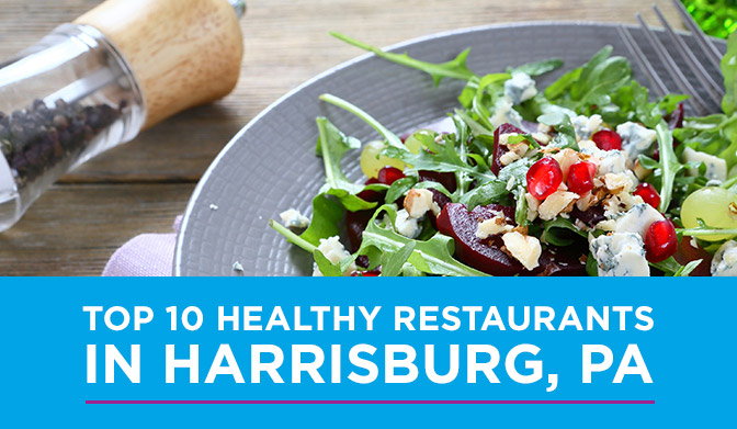 Top 10 Healthiest Harrisburg Restaurants